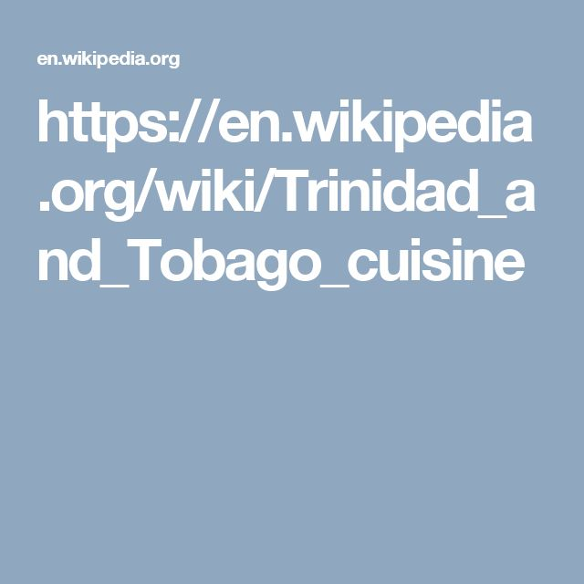 https://en.wikipedia.org/wiki/Trinidad_and_Tobago_cuisine
