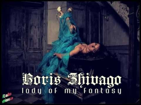 BORIS ZHIVAGO - Lady Of My Fantasy  [Italo Disco 2o16]
