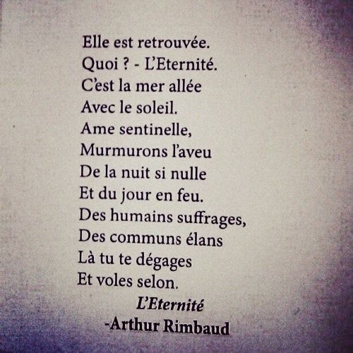 I will learn French so I can read this! L'Eternité - Arthur Rimbaud