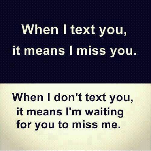 When I Text You It Means I Miss You Pictures, Photos, and Images for Facebook, Tumblr, Pinterest, and Twitter
