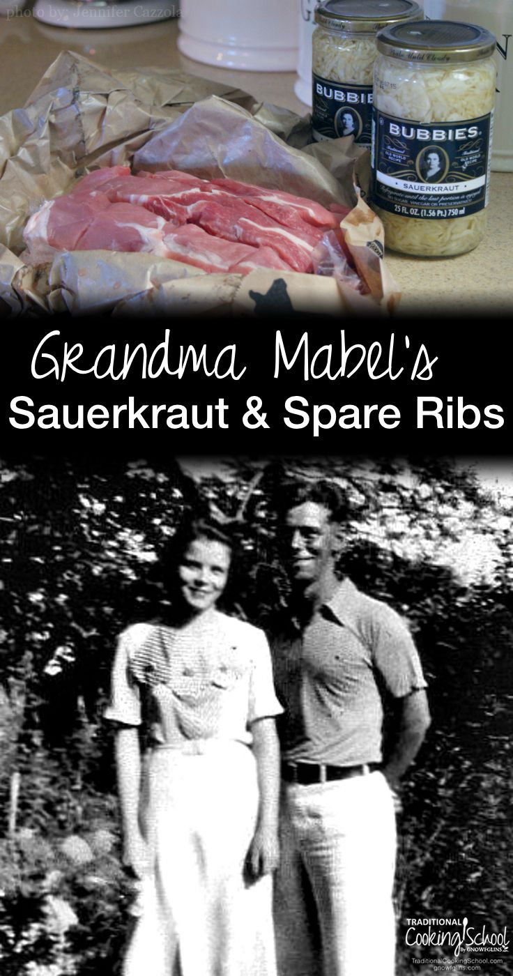 "Grandma Mabel's Sauerkraut & Spare Ribs | ""The moment we walked through Grandma Mabel's front door for our two week visit, the aroma of her sauerkraut and spareribs welcomed us.She would begin preparing it early in the day, layering the ribs and the homemade kraut in the same vintage Dutch oven. I'm sharing the exact way Grandma prepared this dish, as well as an alternative to help you preserve the probiotics in your sauerkraut."" TraditionalCookingSchool.com"