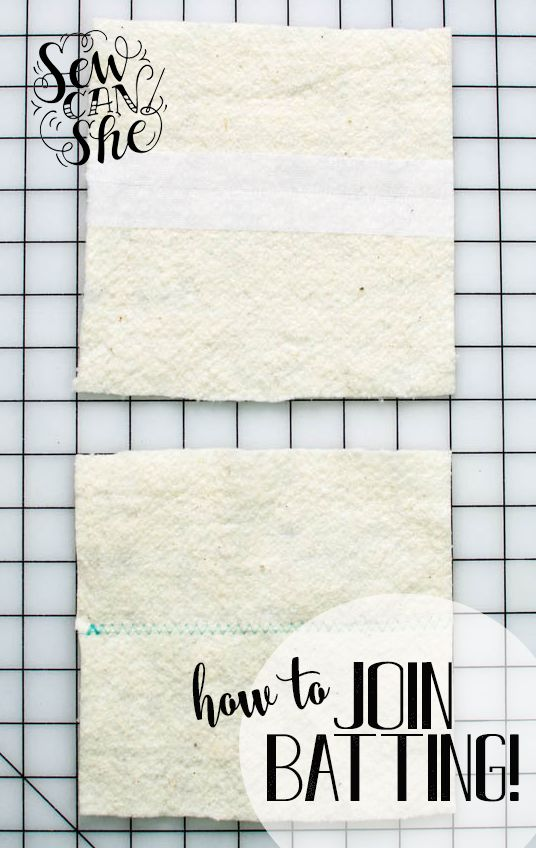 2 Ways to Join Quilt Batting (and use up small pieces) — SewCanShe   Free Daily Sewing Tutorials
