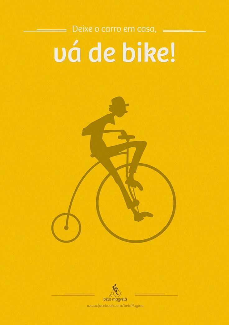 Deixe o carro em casa, vá de bike!