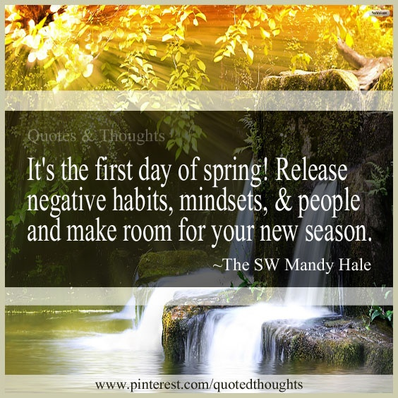 It's The First Day Of Spring! Release Negative Habits