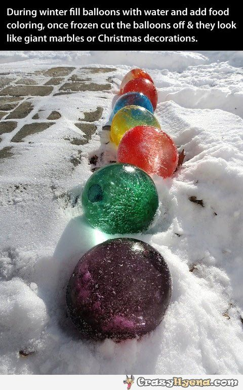 During winter fill balloons with water and add food coloring, once frozen cut the balloons off and they look like giant marbles or Chtistmas decorations.