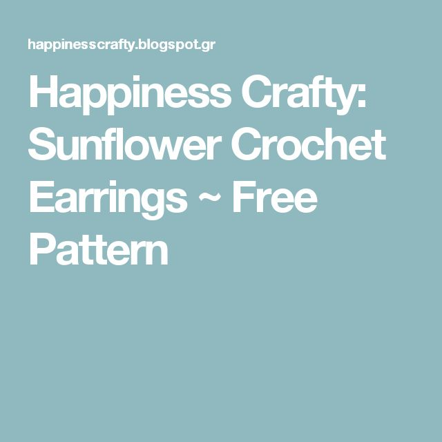 Happiness Crafty: Sunflower Crochet Earrings ~ Free Pattern