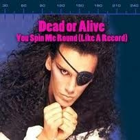 Dead or Alive - remember dancing w/my gal pals to this song...