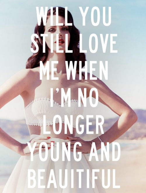 Young and Beautiful~ Lana Del Ray