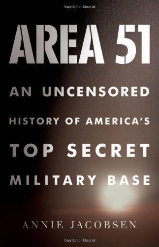 area 51: an uncensored history of america's top secret military base • annie jacobsen