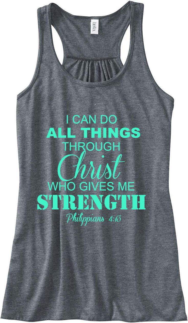 http://www.etsy.com/listing/120176186/philippians-413-i-can-do-all-things  Philippians 4:13 I Can Do All Things Through Christ Train Gym Tank Top Flowy Racerback Workout Custom Colors You Choose Size & Colors. $24.00, via Etsy. - white and gold mens shirt, aqua mens shirt, gents shirts *ad