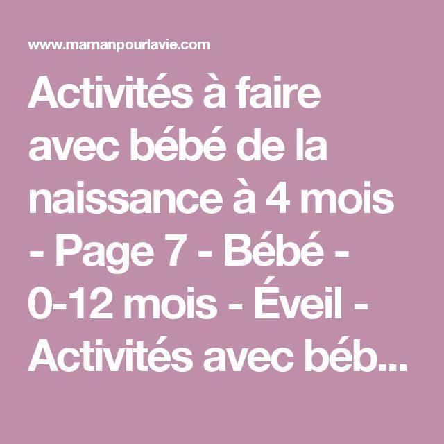 Activités à faire avec bébé de la naissance à 4 mois - Page 7 - Bébé - 0-12 mois - Éveil - Activités avec bébé - Mamanpourlavie.com