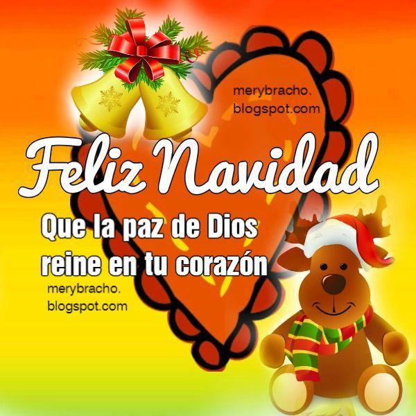 Frases con tarjetas de lindas imágenes cristianas de Feliz Navidad para familia, amigos, saludos navideños y del nuevo año por Mery Bracho