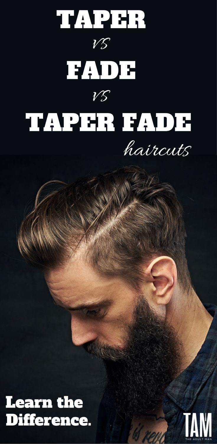 Taper vs Fade vs Taper Fade Haircuts for Men (LEARN THE DIFFERENCE).
