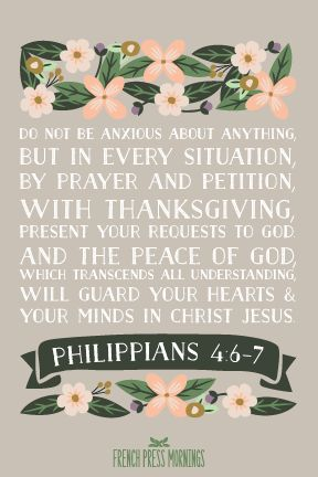 Encouraging Wednesdays … Philippians 4:6-7 » French Press Mornings