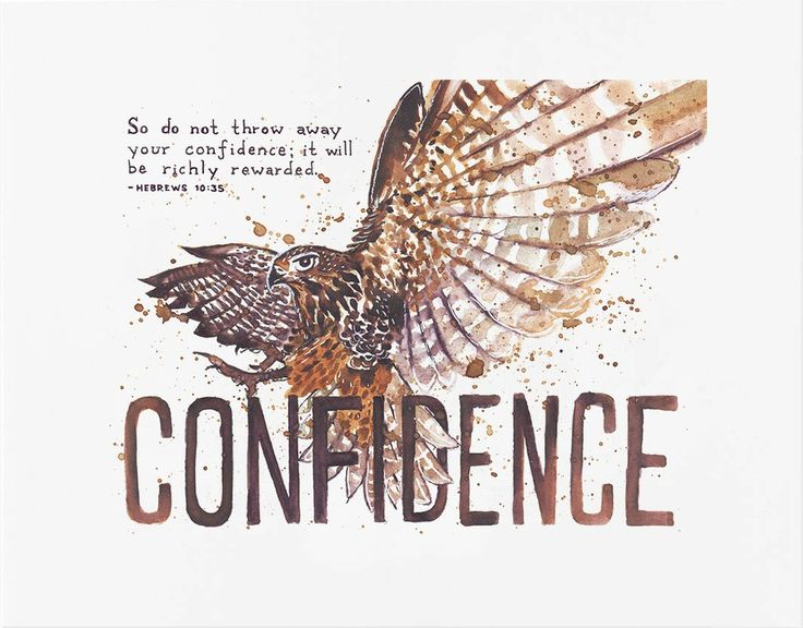 "Confidence // ""So do not throw away your confidence; it will be richly rewarded."" - Hebrews 10:35"