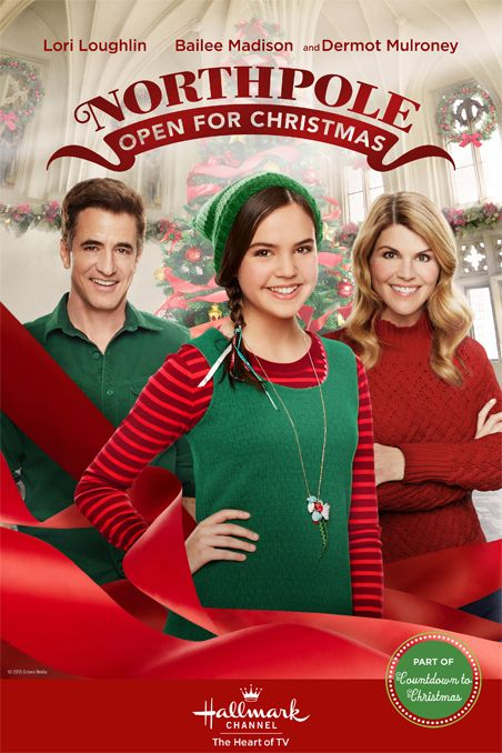 Its a Wonderful Movie - Your Guide to Family Movies on TV: This Christmas 2015 on the Hallmark Channel: Bailee Madison returns in 'NORTHPOLE Open for Christmas' with Lori Loughlin & Dermot Mulroney!