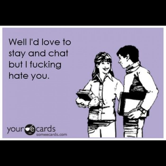 Awesome Funny I Hate You Quotes | Friend Zone. Ecards.
