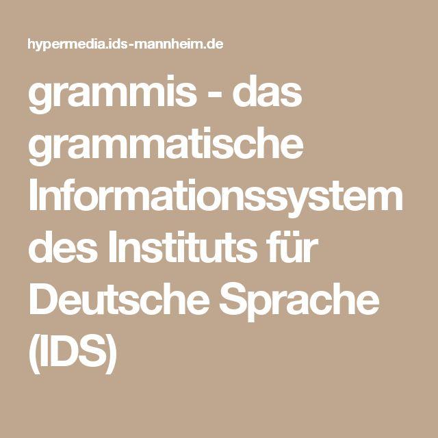 grammis - das grammatische Informationssystem des Instituts für Deutsche Sprache (IDS)