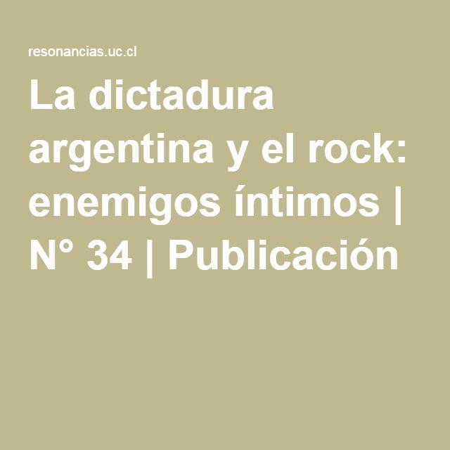 La dictadura argentina y el rock: enemigos íntimos | N° 34 | Publicación