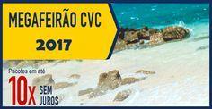 Megafeirão CVC para 2017 - Pacotes super baratos #cvc #pacotes #viagens #2017 #promoção