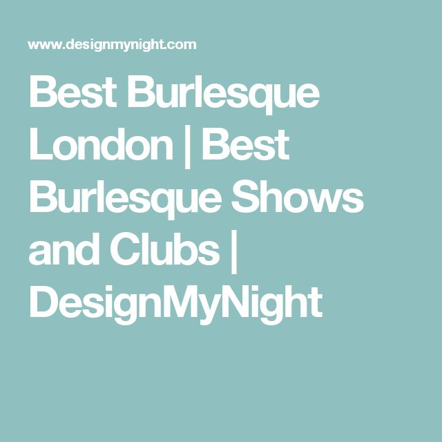 Best Burlesque London | Best Burlesque Shows and Clubs | DesignMyNight