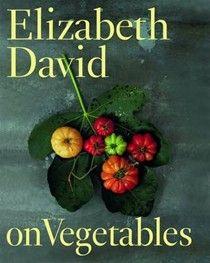 Elizabeth David on Vegetables (searchable index of recipes)