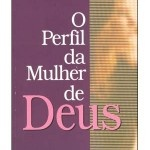 O perfil da Mulher de Deus