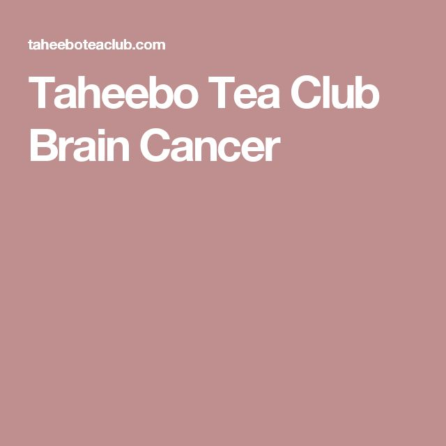 Taheebo Tea Club Brain Cancer