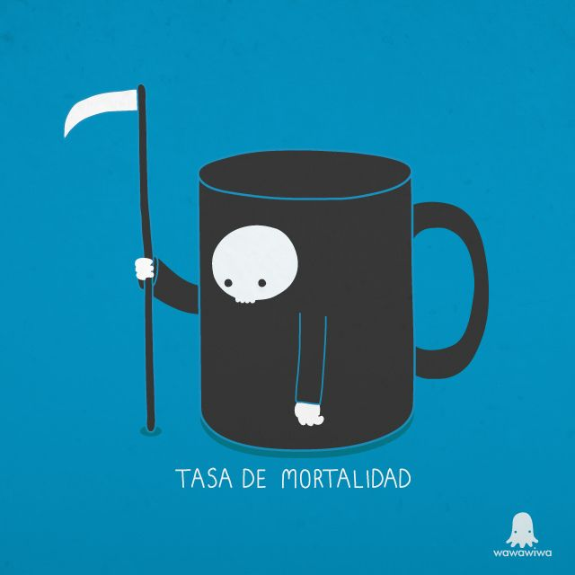 "In Spanish, ""rate""or ""measure"" is ""tasa"", which sounds like ""taza"" -- which means ""cup"" ... So, ""mortality rate"" becomes ""cup of mortality"" ... And now you know why puns usually aren't translated ..."