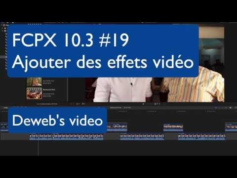 FCPX 10.3 #19 Ajouter des effets vidéo - YouTube