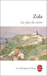 Les Rougon-Macquart, tome 12 : La Joie de vivre de Émile Zola