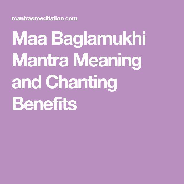 Maa Baglamukhi Mantra Meaning and Chanting Benefits