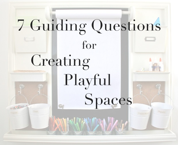 Seven Guiding Questions for Creating Playful Spaces