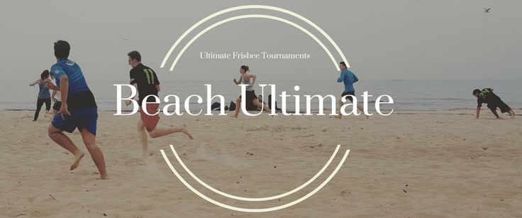 Ultimate Frisbee Tournaments - Beach Ultimate
