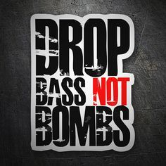 Pegatinas: Drop bass not bombs #coche #pegatina #sticker