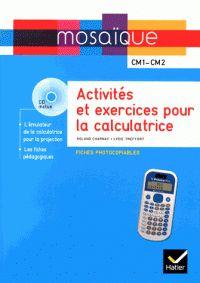 Activités et exercices pour la calculatrice CM1-CM2. Fiches photocopiables  avec 1 DVD / Roland Charnay http://hip.univ-orleans.fr/ipac20/ipac.jsp?session=O44O046T08151.1654&profile=scd&source=~!la_source&view=subscriptionsummary&uri=full=3100001~!517828~!2&ri=1&aspect=subtab48&menu=search&ipp=25&spp=20&staffonly=&term=Activit%C3%A9s+et+exercices+pour+la+calculatrice&index=.GK&uindex=&aspect=subtab48&menu=search&ri=1
