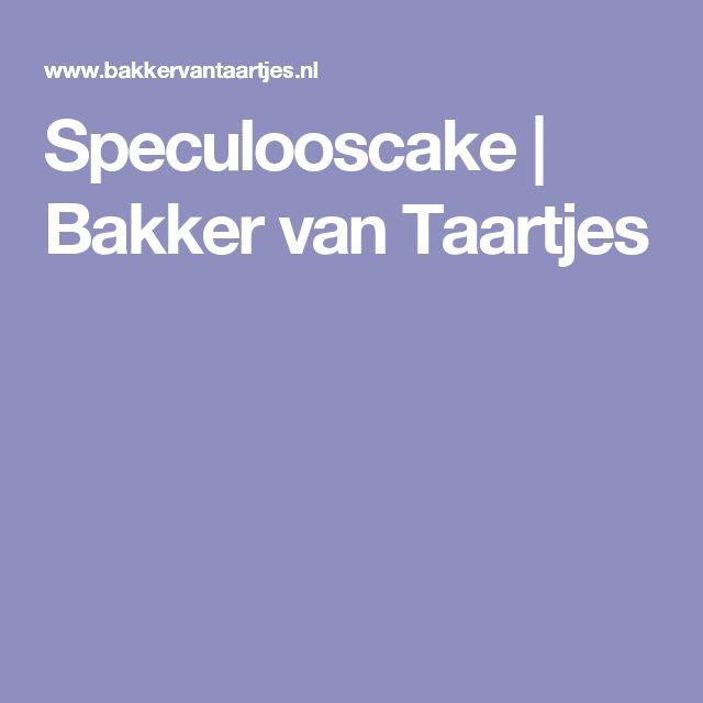Speculooscake | Bakker van Taartjes