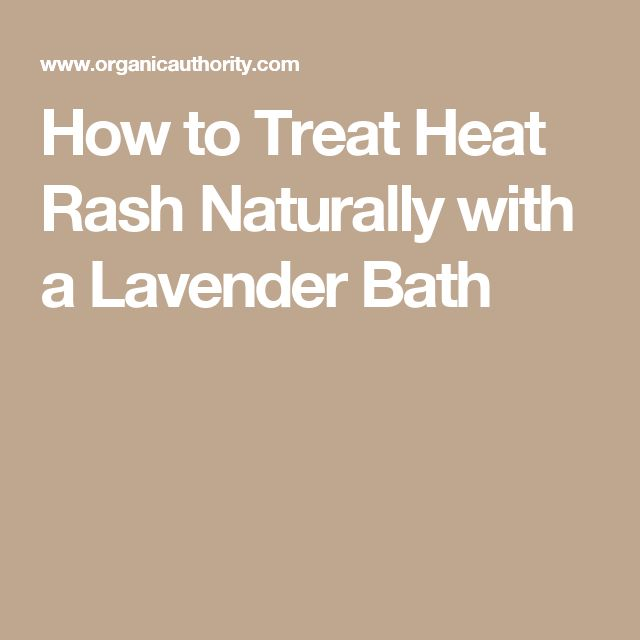 How to Treat Heat Rash Naturally with a Lavender Bath
