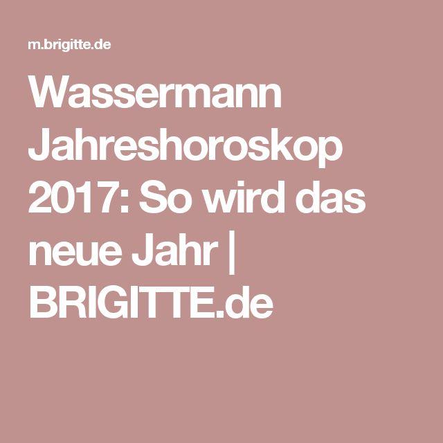 Wassermann Jahreshoroskop 2017: So wird das neue Jahr | BRIGITTE.de