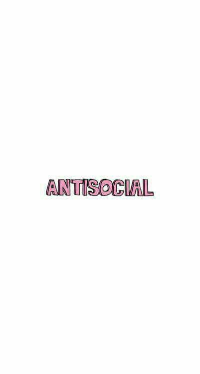 Eu sei que você não é antisocial porra nenhuma, é só frescura.