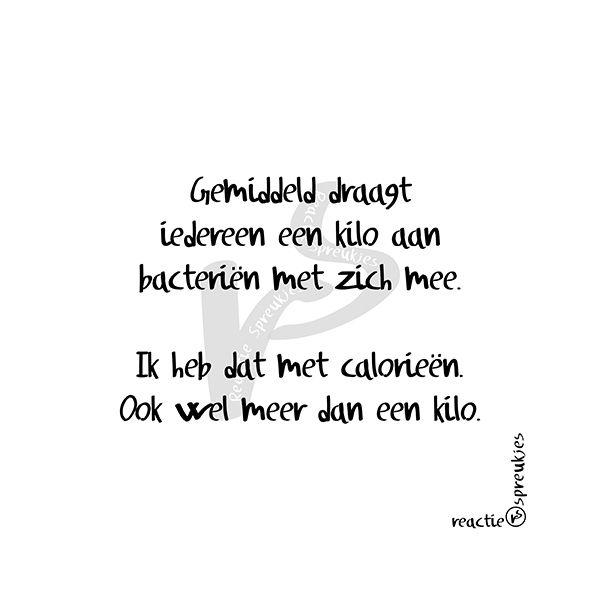 Calorieën (© Heidi, Reactie Spreukjes) #ikkandat #ikhebdat #ikdoedat #humor #Nederlands #dieet