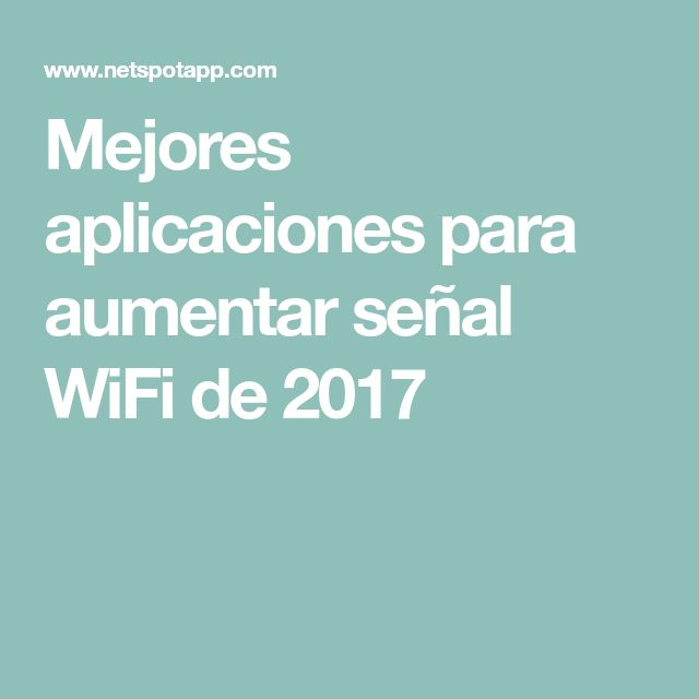 Mejores aplicaciones para aumentar señal WiFi de 2017