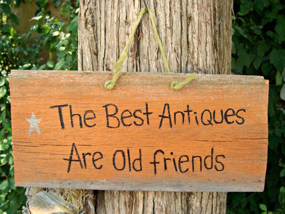 Reclaimed THE Best ANTIQUES Wood Sign Hand Painted Are Old FRIENDS Wall Sign Plaque Country Rustic Home Decor Gift Present idea on Etsy, $15.00