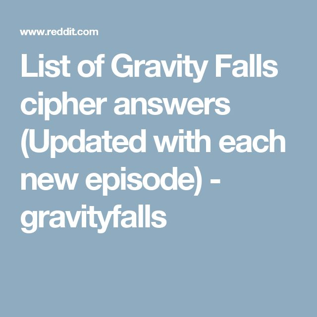 List of Gravity Falls cipher answers (Updated with each new episode) - gravityfalls