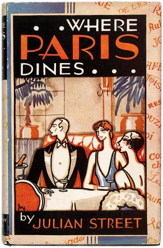 STREET, Julian. Where Paris Dines. #cookery #cuisine