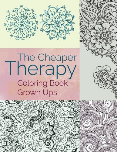 The Cheaper Therapy Coloring Book Grown Ups By Jupiter Kids