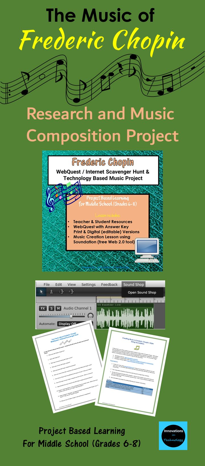 n this lesson, students learn fun facts about Music of Frederic Chopin and his music as they complete a WebQuest (Internet Scavenger Hunt) to answer questions about the topic. Then, they use that knowledge to create a music composition of their own, using Chopin's style, using Soundation, a free Web 2.0 music creation and editing program. Resources, lesson & answer key.