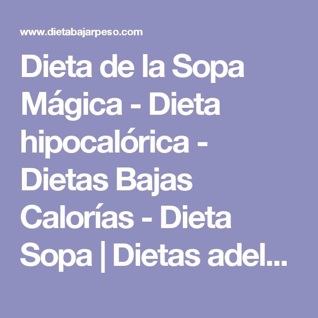 Dieta de la Sopa Mágica - Dieta hipocalórica - Dietas Bajas Calorías - Dieta Sopa | Dietas adelgazar GRATIS y Perder Calorías