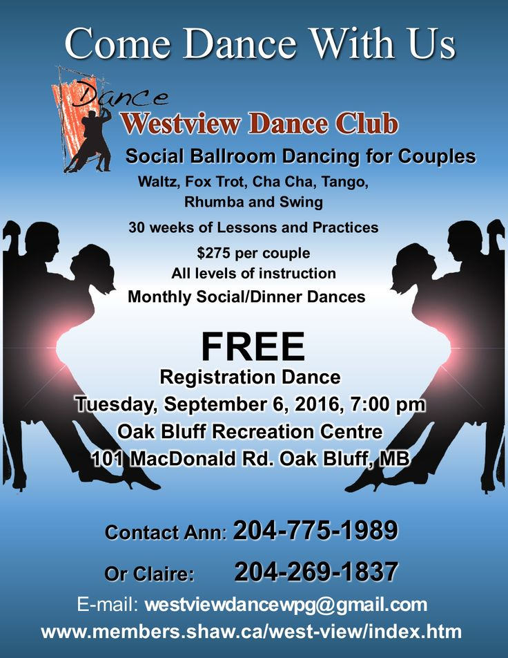 Westview Dance Club is a not-for-profit organization that promotes social ballroom dancing for couples featuring Waltz, Fox Trot, Cha Cha, Tango, Rhumba and Swing.     Westview Dance Club's 2016 season begins this fall and our Registration and Welcome Back Dance will be held at Oak Bluff Recreation Centre on Tuesday, September 6th, starting at 7:00 p.m.  This dance is open to all Westview members and those interested in learning how to dance.      For more information, contact Ann at: 204-77