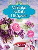 Manolya Kokulu Hikayeler - Ender Haluk Derince
